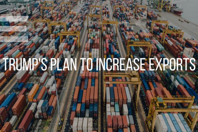 Trump Plan to Increase Exports